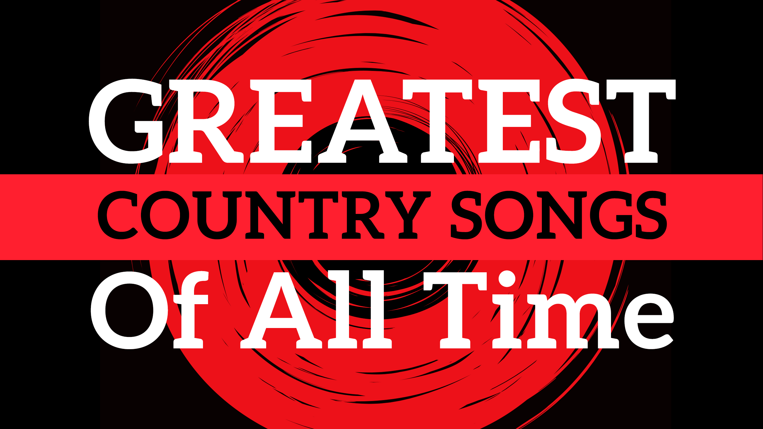 top 28 top country songs of all time top music songs